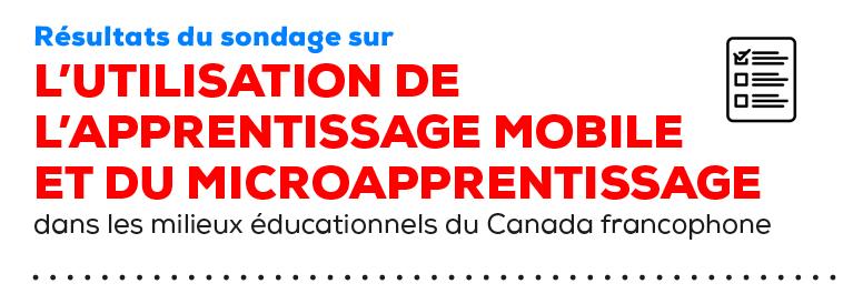 Des nouvelles du sondage sur l'utilisation de l'apprentissage mobile et du microapprentissage dans les milieux éducationnels du Canada francophone